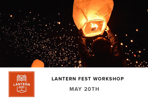 Lantern Fest Workshop (May 20th)
