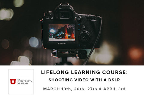 Lifelong Learning Course: Shooting Video with DSLR (March 13th - April 3rd)