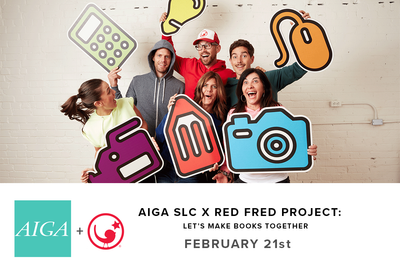 AIGA SLC + Red Fred Project (February 21st, Wednesday)