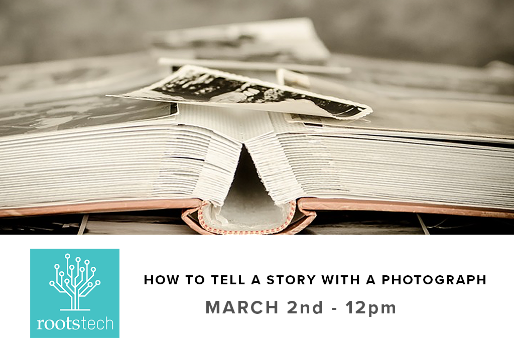 Rootstech - How to Tell a Story with a Photograph (March 2nd, Friday)