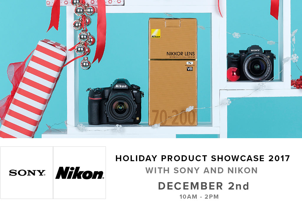 Holiday Product Showcase 2017 with Sony and Nikon (Dec. 2nd)