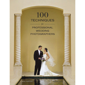 Book: 100 Techniques for Professional Wedding Photographers, camera books, Amherst - Pictureline