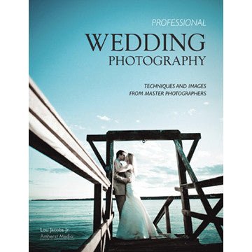 Book: Professional Wedding Photography: Techniques and Images from Master Photographers, camera books, Amherst - Pictureline