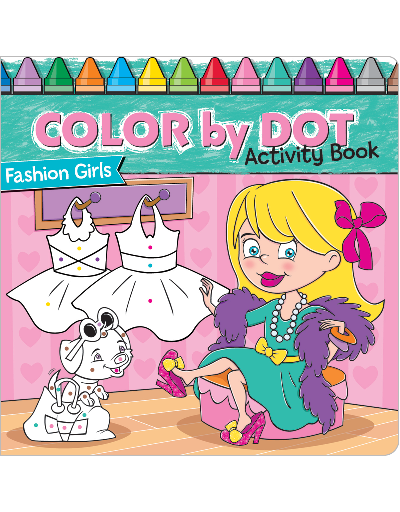 Color-by-Dot Activity Book: Fashion Girls