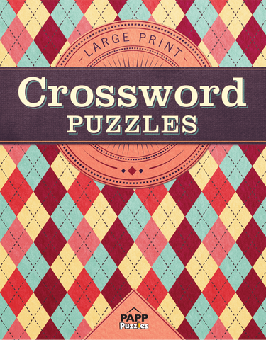 Large Print Crossword Puzzles: Friendly Argyle