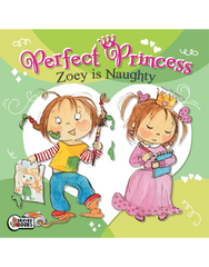 Perfect Princess: Zoey is Naughty