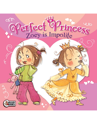 Perfect Princess: Zoey is Impolite
