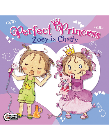 Perfect Princess: Zoey is Chatty
