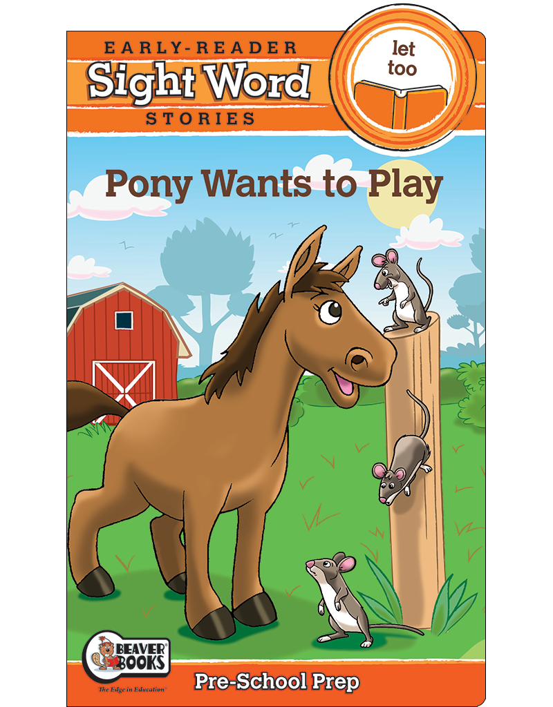 Sight Word Stories: Pony Wants to Play