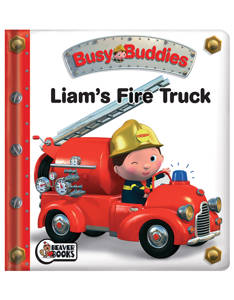 busy buddies liam s fire truck beaver books publishing