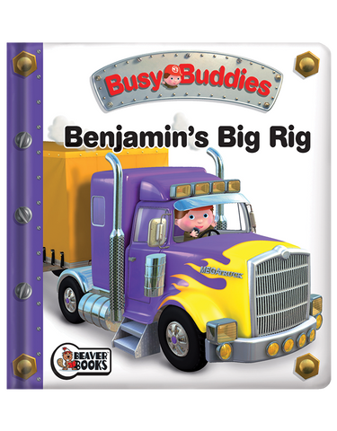 Busy Buddies: Benjamin's Big Rig