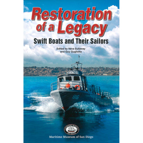 Mains'l Haul - Restoration of a Legacy. Swift Boats and Their Sailors.