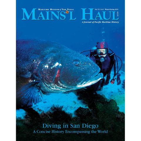 Mains'l Haul - Diving in San Diego - A Concise History Encompassing the World