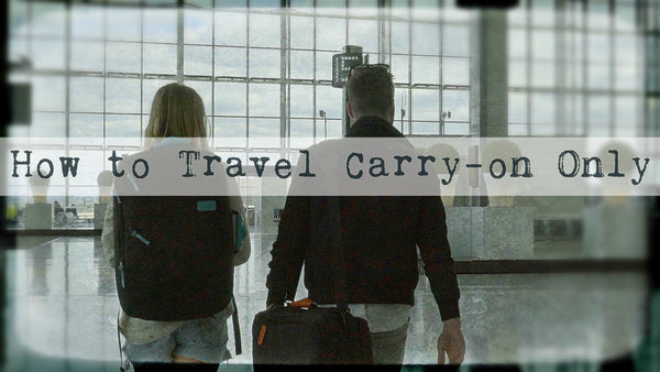 how to travel carry on only