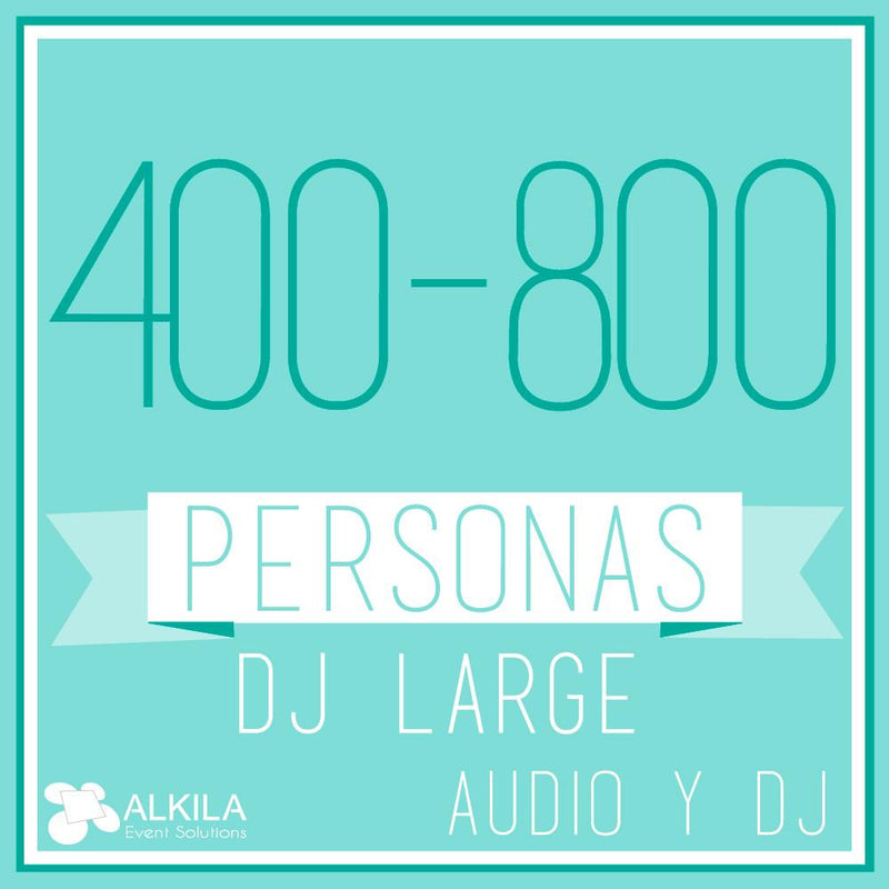 DJ LARGE (400 a 800 Personas) AlkilaEvent