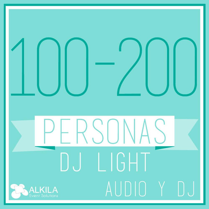 DJ LIGHT (100 a 200 Personas) AlkilaEvent
