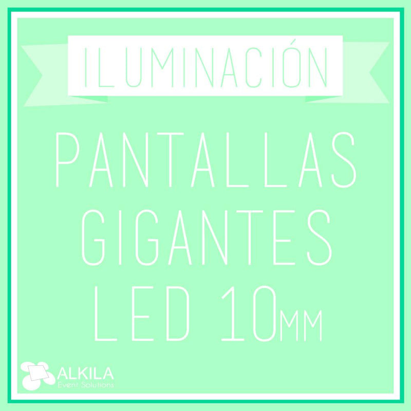 Pantallas Gigantes LED (10 mm) AlkilaEvent