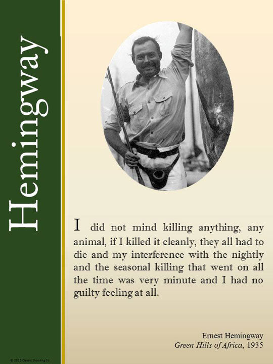 Ernest Hemingway quote - I did not mind killing anything...I had no guilty feeling at all.