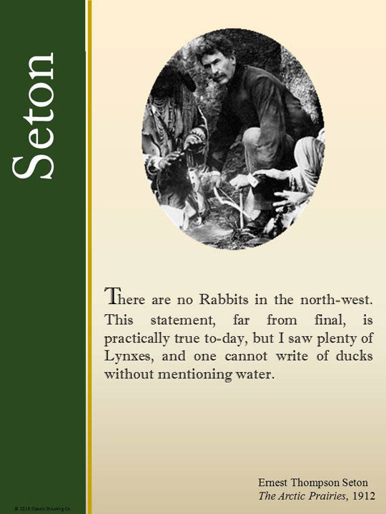 Ernest Thompson Seton quote - There are no rabbits in the north-west.