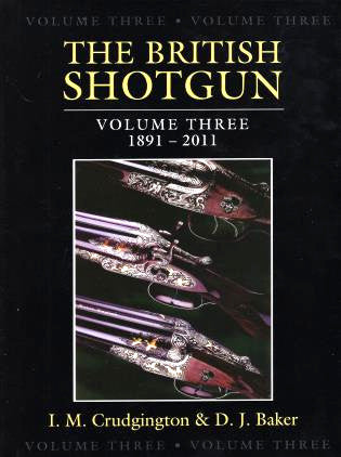The British Shotgun: Volume Three   1891-2011