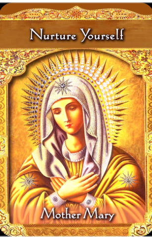 Mother Mary: Nurture Yourself.