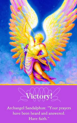 "Victory! Archangel Sandalphon: ""Your prayers have been heard and answered. Have faith."""