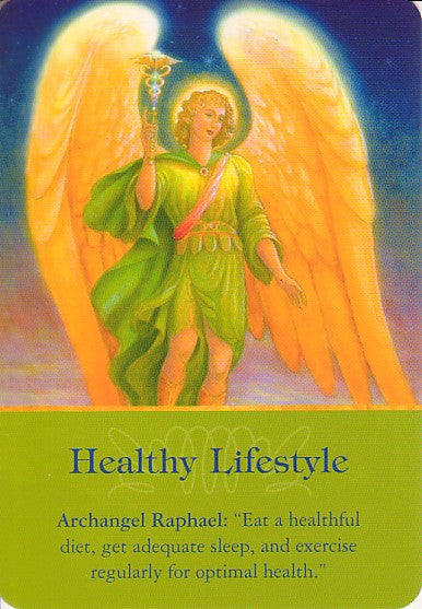 Archangel Raphael: Eat a healthful diet, get adequate sleep, and exercise regularly for optimal health.""