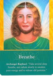"Archangel Raphael: ""Take several deep breaths and exhale slowly to awaken your energy and to release old patterns"""