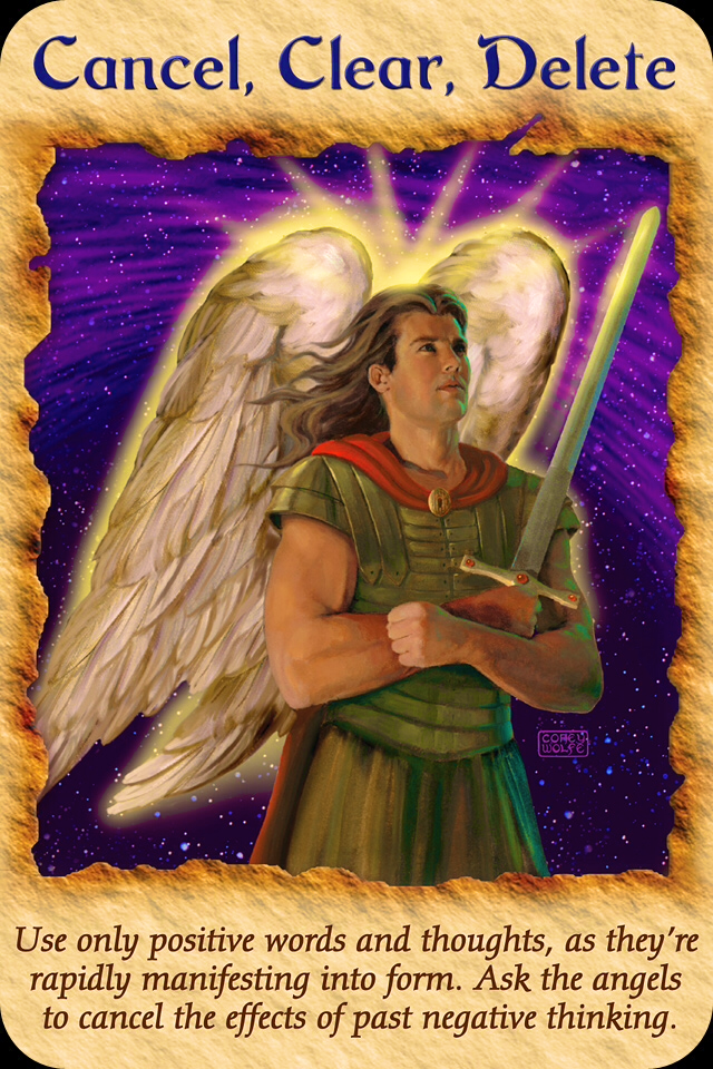 "Archangel Michael ~ Cancel, Clear, Delete: ""Use only positive words and thoughts, as they are rapidly manifesting into form. Ask the angels to cancel the effects of past negative thinking."""