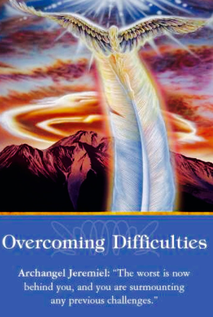 "Overcoming Difficulties- Archangel Jeremiel: ""The worst is now behind you, and you're surmounting any previous challenges."""