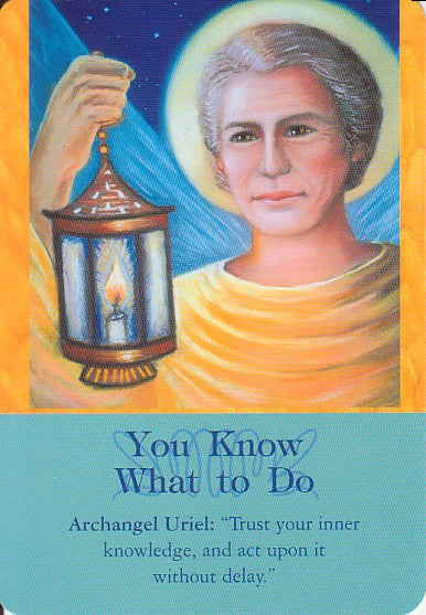 "Archangel Uriel - ""Trust your inner knowledge, and act upon it without delay."""