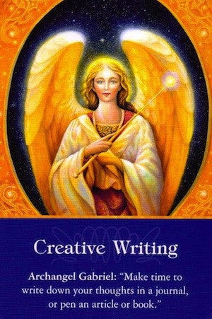 Message from Archangel Gabriel:  Make time to write down your thoughts in a journal, or write an article or book.