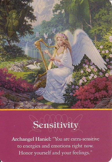 Archangel Haniel: You're extra-sensitive to energies and emotions right now. Honor yourself and your feelings.