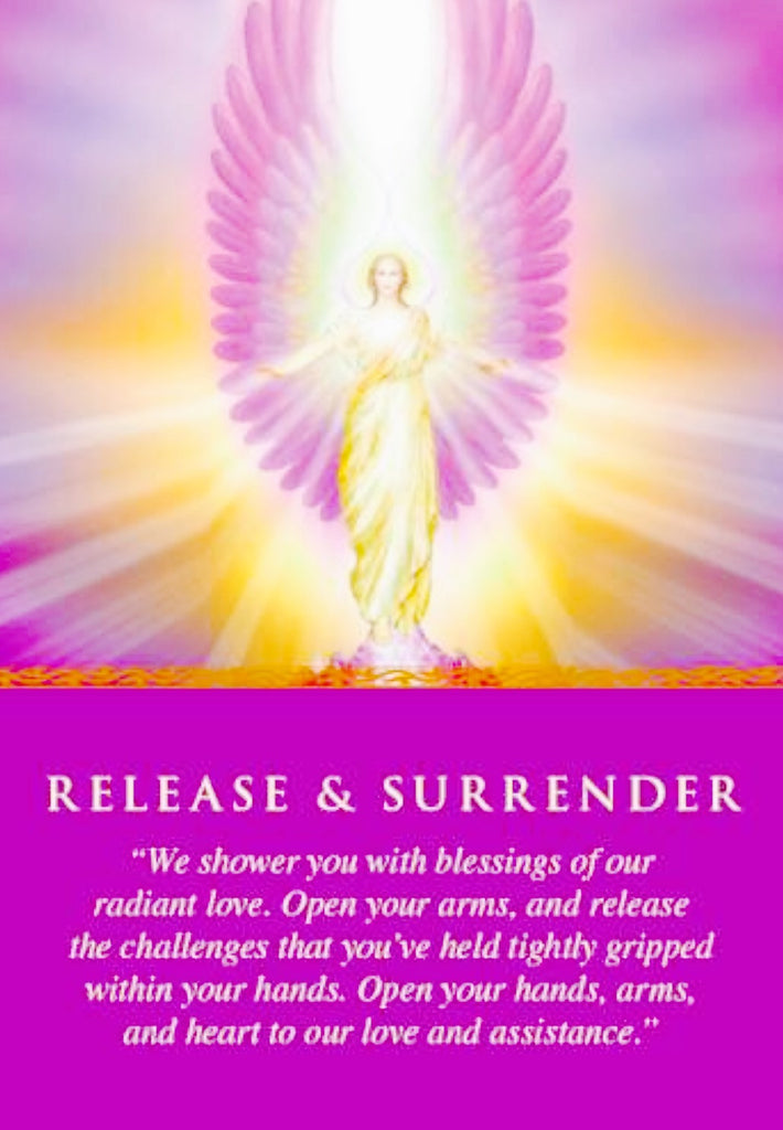 "Release & Surrender ~ ""We shower you with blessings of our radiant love. Open your arms, and release the challenges that you've held tightly gripped within your hands. Open your hands, arms, and heart to our love and assistance."""
