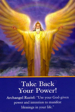 Archangel Raziel: Take Back Your Power!  Message from Archangel Raziel:  Use your God-given power and intention to manifest blessings in your life.