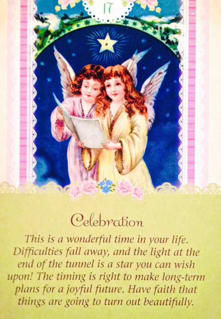"Celebration: ""This is a wonderful time in your life. Difficulties fall away, and the light at the end of the tunnel is a star you can wish upon!"