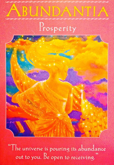 "Abundantia ~ Prosperity: ""The Universe is pouring its abundance out to you. Be open to receiving."""
