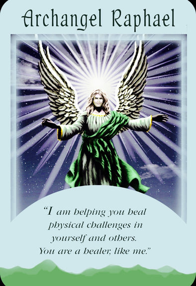 "Archangel Raphael ~ Angel Of Healing:  ""I am helping you heal physical challenges in yourself and others. You are a healer, like me."""