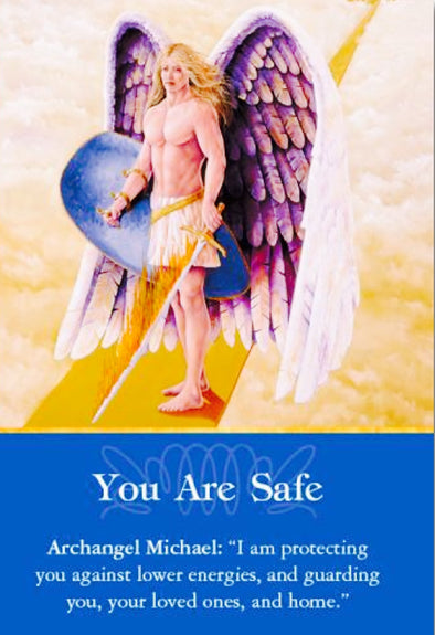 "Archangel Michael: ""I'm protecting you against lower energies, and guarding you, your loved ones, and home."""