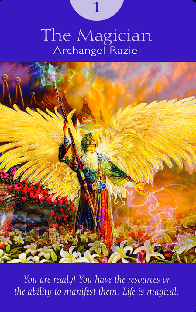 "Archangel Raziel: The Magician: ""You are ready! You have the resources or the ability to manifest them. Life is magical."""