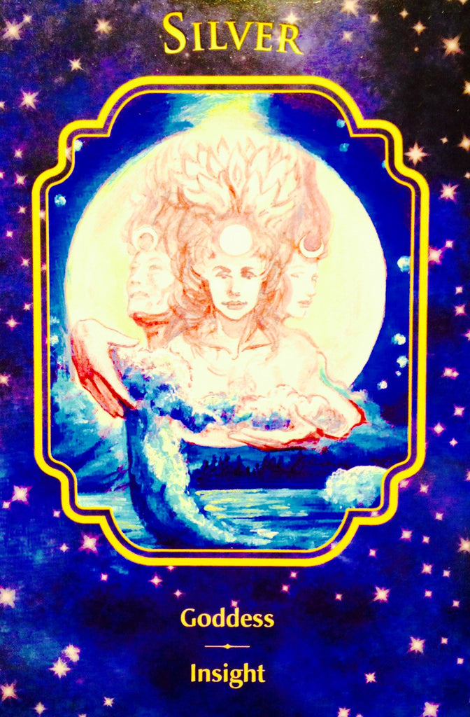 "Silver ~ Goddess Insight: ""When this card shows up, it is time to tap into your most mysterious, magical self. This part of you is powerful. It holds great wisdom. Seek answers within."