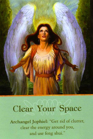 Message from Archangel Jophiel: Get rid of clutter, clear the energy around you, and use feng shui.