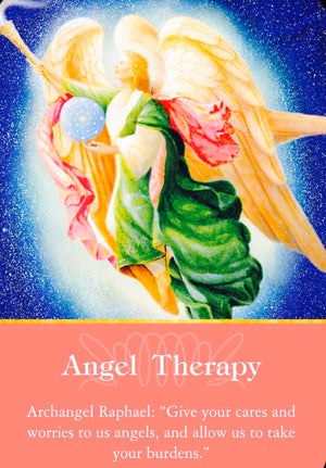 "Archangel Raphael: ""Give your cares and worries to us angels, and allow us to take your burdens."""