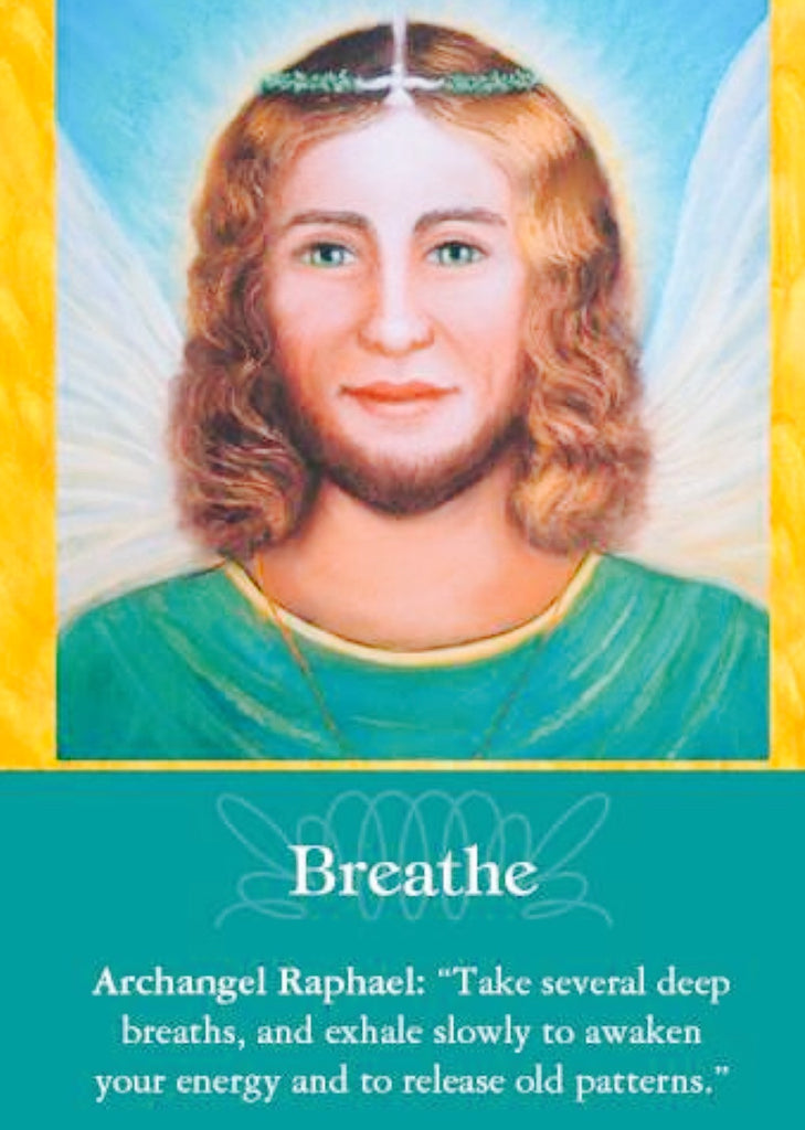 "Archangel Raphael: ""Take several deep breaths, and exhale slowly to awaken your energy and to release old patterns."""