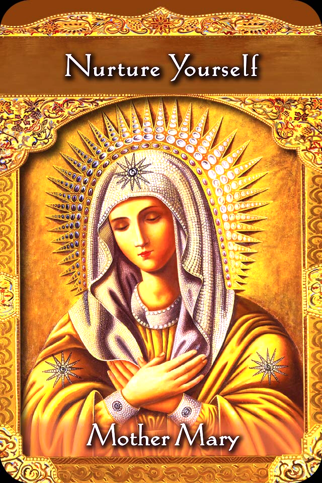 "Mother Mary: ""Nurture yourself."""