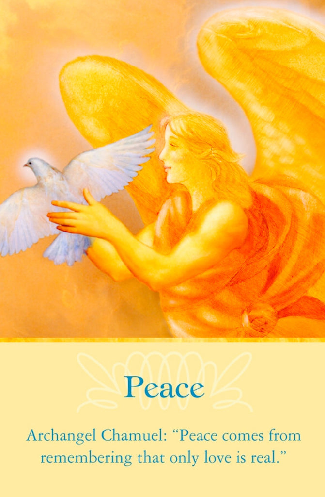 "Archangel Chamuel: ""Peace comes from remembering that only love is real."
