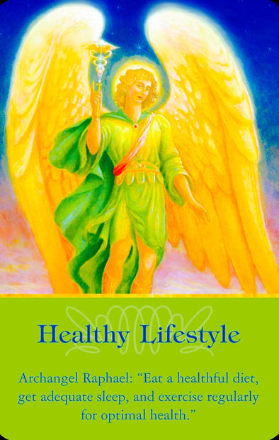 "Archangel Raphael: ""Eat a healthful diet, get adequate sleep, and exercise regularly for optimal health."""