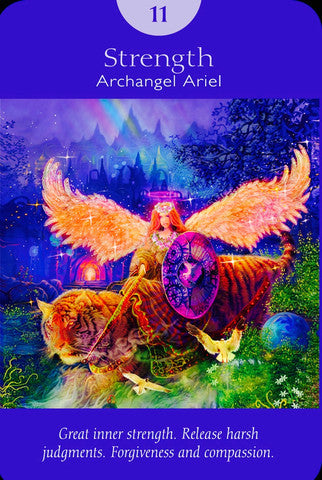 "Archangel Ariel: ""Great inner strength. Release harsh judgements. Forgiveness and compassion."