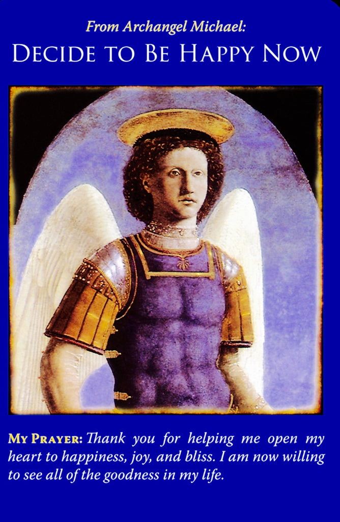 Message from Archangel Michael: Decide to Be Happy Now!