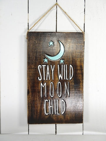 Stay Wild Moon Child Wooden Plaque